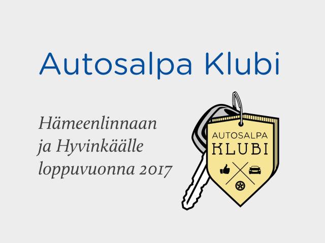 Autosalpa Klubi nyt Hämeenlinnassa ja Hyvinkäällä